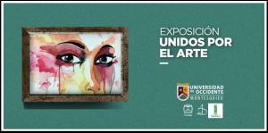 Exposición Unidos por el Arte – Hasta el 31 de Agosto